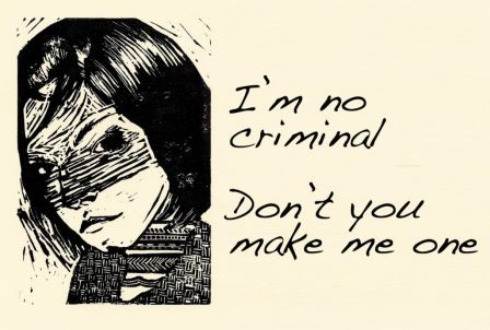 [I'm no criminal, don't you make me one]